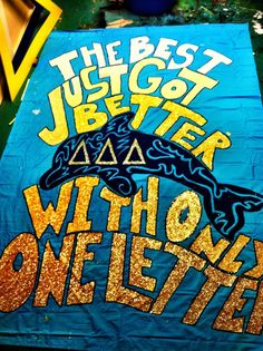 Bid day banner Loving this banner for Bid Day. The Best Just Got Better With Only One Letter. Sorority Bid Day, Sorority Sugar, Sorority Crafts, Sorority Life, Sigma Kappa, Zeta Tau Alpha, Delta Gamma, Delta Girl, Tri Delta