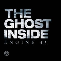 Engine 45 - The Ghost Inside