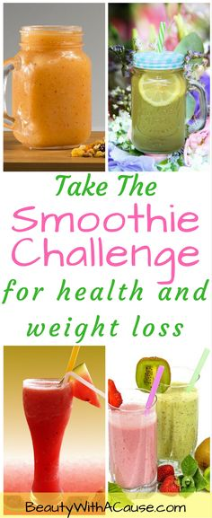 Create a Smoothie Challenge - Use healthy smoothie recipes to lose weight, detox and cleanse or just have more energy.  Smoothies are great for improving your diet and maintaining a healthy weight.