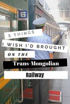 5 Things I Wish I'd Brought on the Trans-Mongolian Railway