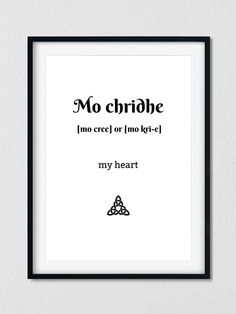 A Gaelic Translation of one of Jamie Frasers most common Gaelic used words Mo Chridhe A wonderful Outlander Gift for you or for a fellow Outlander lover Gaelic Quotes, Gaelic Words, Irish Quotes, Scottish Quotes, Scottish Words, Scottish Gaelic, Scottish Names, Scottish Decor, Scottish Tattoos