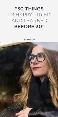 Life lessons learned before 30 the hard—but best—way. @levoleague www.levo.com