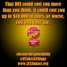 That DUI could cost you more than you think: it could cost you up to $10,000 in fines, or worse, cost you your life. #drivesober #RestoreResponsibility