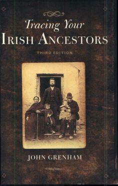 Tracing Your Irish Ancestors: The Complete Guide - John Grenham