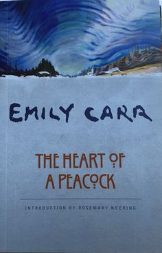 """""""The Heart of a Peacock"""" by Emily Carr"""