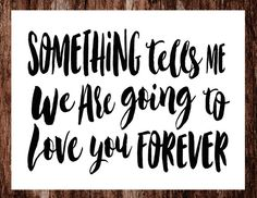 Something Tells Me We Are Going To Love You Forever - Baby Blanket - Fleece Blanket - Baby Shower - Baby Quote - Baby Boy - Baby Girl