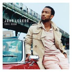 """Save Room"" by John Legend"