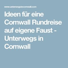 Ideen für eine Cornwall Rundreise auf eigene Faust - Unterwegs in Cornwall