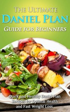 The Ultimate Daniel Plan Guide for Beginners - Quick and Healthy Daniel Plan Recipes for Optimal Health and Fast Weight Loss: Daniel Fast Made Delicious, Smoothies, Lose Weight, Diet, Healthy Living by Emma Rose, http://www.amazon.com/dp/B00KGL8X5M/ref=cm_sw_r_pi_dp_rzOGtb07GVX2V