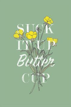 Suck It Up, Buttercup | mysite