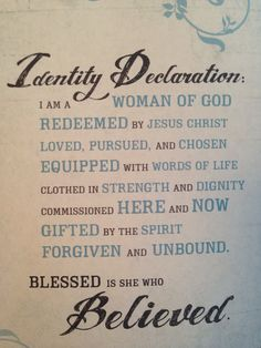 Sisters in Christ Jesus, I would like to share with you this wonderful declaration of our identity in God, written by Beth Moore. May it bless you, as it did my heart when she shared during the Living Proof Live simulcast. Grace in Jesus ~Zoey The Words, Bible Quotes, Bible Verses, Teen Quotes, Bible Art, Quotes Quotes, Faith Verses, Lds Faith, Scripture Cards