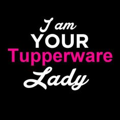 TUPPERWARE cctupperwareok.my.Tupperware.com