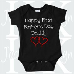 happy first fathers day daddy body suit one by JocelynKDesigns
