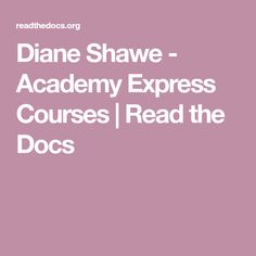 Diane Shawe - Academy Express Courses | Read the Docs People Around The World, Reading, Word Reading, Reading Books, Libros