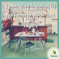 Remodeling Spending Up for Younger, First-Time Buyers