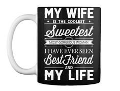 Discover Best Wife Gifts Mug from Versatile T-shirt Hub, a custom product made just for you by Teespring. - My Wife Is The Coolest Sweetest Most Gorgeous. My Wife Is, Good Wife, Gifts For Wife, Gifts In A Mug, Best Christmas Gifts, Just For You, Relationship, Messages, Mugs