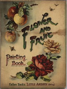 Flower and Fruit Painting Book ~ From the Little Artists series
