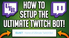 "NEW! How To Setup/Add The ""ULTIMATE TWITCH BOT"" To Twitch Stream! 