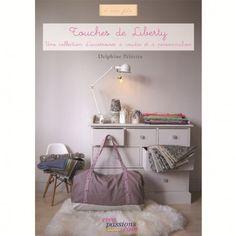 Touches de Liberty : Une collection d'accessoires à coudre et à personnaliser - Boutique Creapassions.com