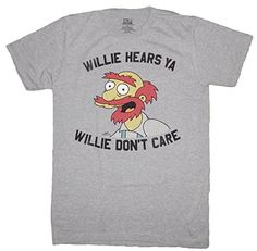 ac14d76b40a The Simpsons Willie Hears Ya Willie Don t Care Men s T-Shirt