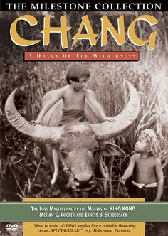 'Chang - A Drama of the Wilderness' (1927); regia: Merian C. Cooper, Ernest B. Schoedsack