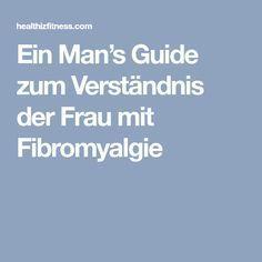 Ein Man's Guide zum Verständnis der Frau mit Fibromyalgie