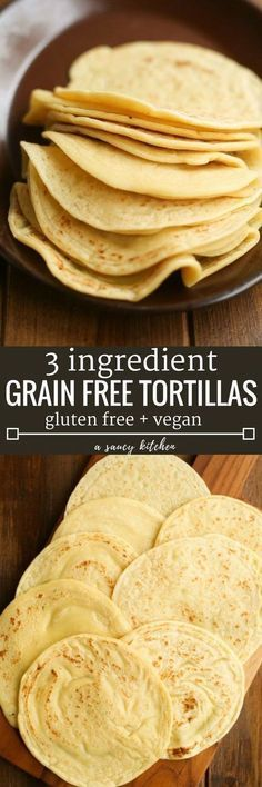 """3 ingredient, gluten free, soft tortillas via A Saucy Kitchen""- Fitness 
