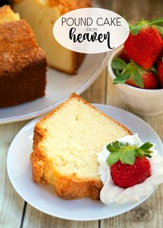 Pound Cake from Heaven - delicious Southern pound cake recipe! Sweet ...