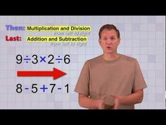 Great!  Math Antics on you tube.      http://youtu.be/dAgfnK528RA order of operations video