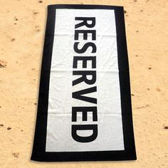 Reserved Beach Towel-   Reserved for me! :)