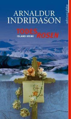 Todesrosen : Island-Krimi by Arnaldur Indriðason | LibraryThing