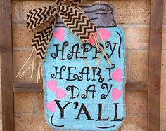 "NEW! Valentine Burlap Mason Jar Door Hanger ""Happy Heart Day Y'ALL"""