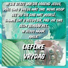 Evening Greetings, Goeie Nag, Goeie More, Afrikaans, Good Morning Quotes, Wisdom, Words, Friday, Van