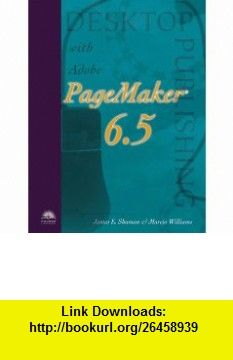 Desktop Publishing with PageMaker 6.5 (9780760049563) James E. Shuman, Marcia Williams , ISBN-10: 0760049564  , ISBN-13: 978-0760049563 ,  , tutorials , pdf , ebook , torrent , downloads , rapidshare , filesonic , hotfile , megaupload , fileserve