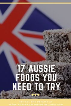 What foods are distinctly Aussie? Here are 17 foods you MUST try when you're in Australia!