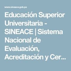 Educación Superior Universitaria - SINEACE | Sistema Nacional de Evaluación, Acreditación y Certificación de la Calidad Educativa