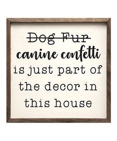 - Wall Art Ideas - This fetching wall art will delight dog lovers with a charming message that pays. This fetching wall art will delight dog lovers with a charming message that pays tribute to our furry friends. Confetti Wall, Dog Rooms, 3d Laser, Dog Quotes, Dog Sayings, Diy Signs, My New Room, Dog Life, Puppy Love