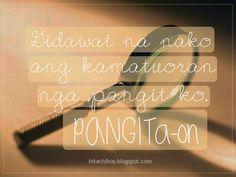 Gidawat na nako ang kamatuoran nga pangit ko. PANGITA-on. Bisaya Quotes, Patama Quotes, Tagalog Quotes, Hugot Lines, Funny Qoutes, Pinoy, Filipino, Hugs, Relationships