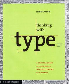 Lupton, Ellen; Thinking With Type: A Critical Guide for Designers, Writers, Editors, & Students (2004) (Design Handbooks)