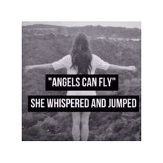 ~Angels can fly~ At this point I really don't care if I can fly....