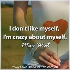 Don't ya luv Mae West's quote. I love it when a woman is true to herself!