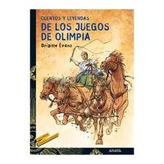 Cuentos y leyendas de los juegos de Olimpia, Brigitte  Eveno