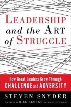 Leadership and the Art of Struggle.