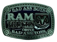DODGE RAM Belt Buckle Bad Ass Boys Drive Bad Ass Trucks gift, http://www.amazon.com/dp/B001GI7R6A/ref=cm_sw_r_pi_awdm_nGQrtb15BM0NT