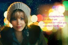 You accepted me for who I am...and not for what you wanted me to be. <3 (true love)