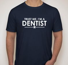 Trust Me I'm A Dentist Funny T-Shirt Gift Dentistry Dental Hospital Surgery Surgeon Cosmetic Christmas Shirt Mens Womens