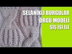 Selanikli Burgular Örgü Modeli - Şiş İşi İle Örgü Modelleri - YouTube