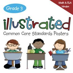 "Third Grade Common Core Standards Posters - Math and English-Language Arts Versions. Over 12 themes to choose from. These posters have been described by real teachers as ""Greatest common core resource  ever...helps bridge the gap to the new  standards...very detailed and  animated...provides motivation and  supports student learning"