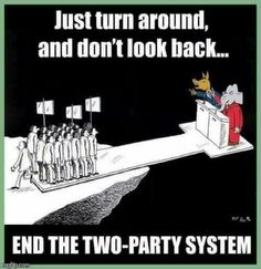 "The two parties have all the financial support from the corporations and elites. A common complaint against Green, Libertarians, and other Independents by the slow-witted is ""Nobody knows (fill-in-the-blank candidate)""... get vocal and make your third party person's platform well known.  Your voice must be their free advertisement!"