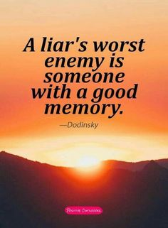 Best Inspirational Quotes About Life QUOTATION - Image : Quotes Of the day - Life Quote A liar's worst enemy. A good memory and lots of screen shots. Life Quotes Love, Wise Quotes, Quotable Quotes, Great Quotes, Words Quotes, Quotes To Live By, Motivational Quotes, Funny Quotes, Inspirational Quotes